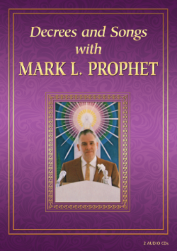 Decrees and Songs with Mark L. Prophet