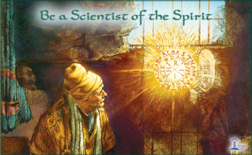 Be a Scientist of the Spirit – Be Positive About Everything